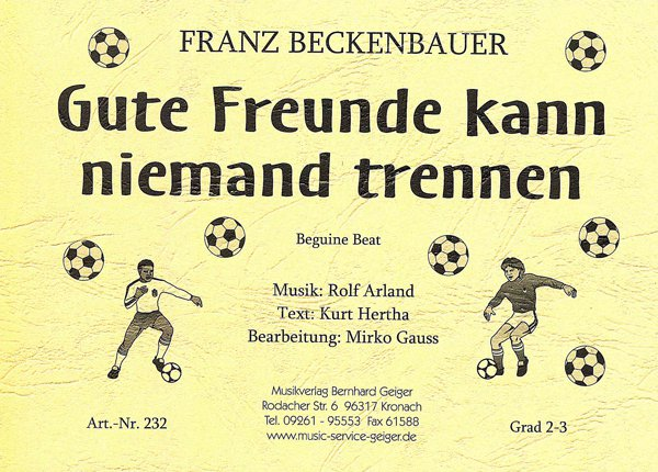 Gute Freunde kann niemand trennen - Franz Beckenbauer (Noten für ...