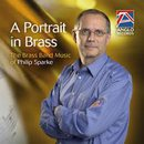 A Portrait in Brass - The Brass Band Music of Philip Sparke