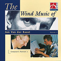 The Wind Music of Jan Van der Roost Vol. 1