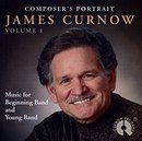 Composers Portrait: James Curnow, Vol. 1