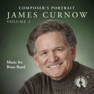 Composers Portrait: James Curnow, Vol. 3