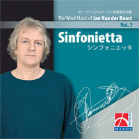 Sinfonietta - The Wind Music of Jan Van der Roost Vol. 7