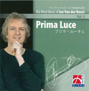 Prima Luce - The Wind Music of Jan Van der Roost Vol. 5