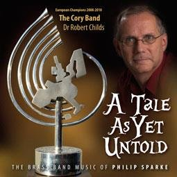A Tale As Yet Untold  - The Brass Band Music of Philip Sparke