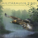 Spirit of Music - Militärmusik Tirol