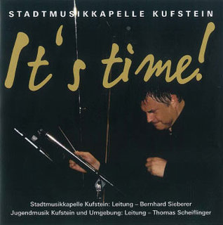 It´s Time - Stadtmusikkapelle Kufstein