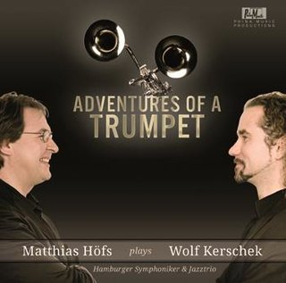 Adventures of a Trumpet - Matthias Höfs plays Wolf Kerschek