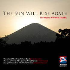 The Sun Will Rise Again - The Music of Philip Sparke