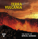 Terra Vulcania - The Music of Otto M. Schwarz