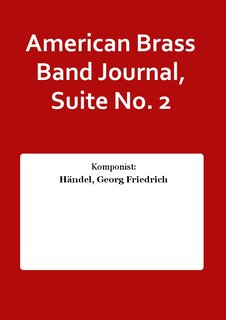 American Brass Band Journal, Suite No. 2