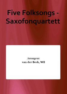 Five Folksongs - Saxofonquartett