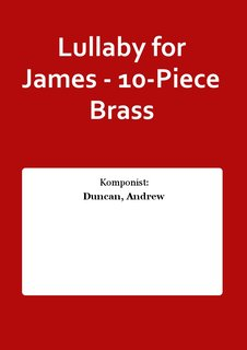 Lullaby for James - 10-Piece Brass
