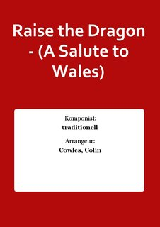 Raise the Dragon - (A Salute to Wales)