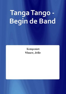 Tanga Tango - Begin de Band