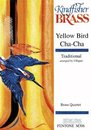 Yellow Bird Cha-Cha - Brass Quartet
