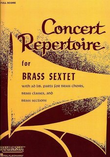 Concert Repertoire for Brass Sextet