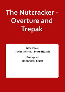 The Nutcracker - Overture and Trepak