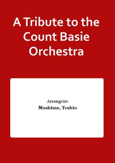 A Tribute to the Count Basie Orchestra