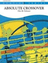 Absolute Crossover Noten Unterhaltungsmusik Otto M Schwarz