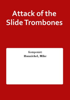 Attack of the Slide Trombones