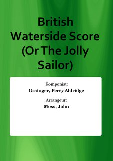 British Waterside Score (Or The Jolly Sailor)