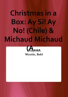 Christmas in a Box: Ay Si! Ay No! (Chile) & Michaud Michaud (A...