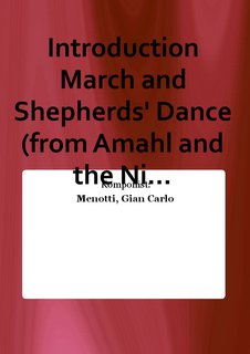 Introduction March and Shepherds Dance (from Amahl and the Ni...