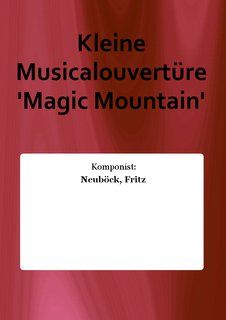 Kleine Musicalouvertüre Magic Mountain