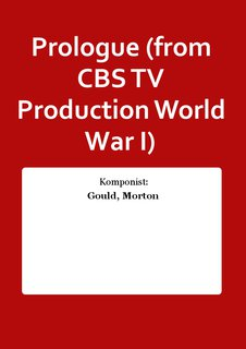 Prologue (from CBS TV Production World War I)