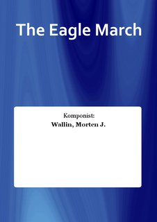 The Eagle March