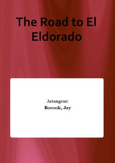 The Road to El Eldorado