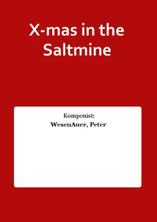 X-mas in the Saltmine