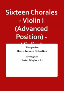 Sixteen Chorales - Violin I (Advanced Position) - Violin I (Advanced Position)