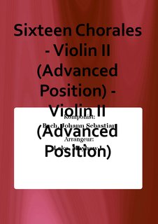 Sixteen Chorales - Violin II (Advanced Position) - Violin II (Advanced Position)