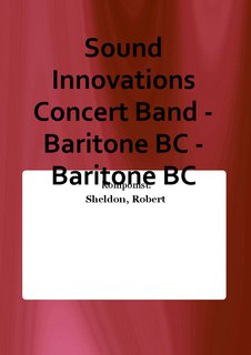 Sound Innovations Concert Band - Baritone BC - Baritone BC