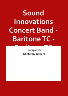 Sound Innovations Concert Band - Baritone TC - Baritone TC