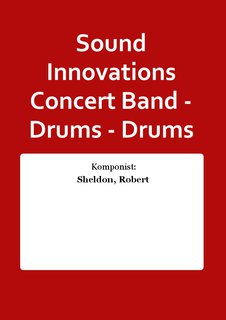 Sound Innovations Concert Band - Drums - Drums