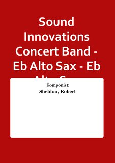 Sound Innovations Concert Band - Eb Alto Sax - Eb Alto Sax