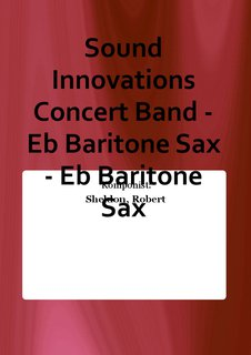 Sound Innovations Concert Band - Eb Baritone Sax - Eb Baritone Sax