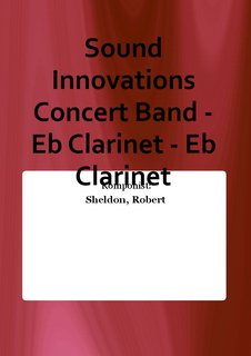 Sound Innovations Concert Band - Eb Clarinet - Eb Clarinet