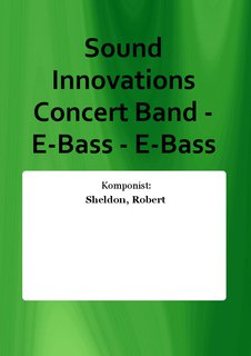 Sound Innovations Concert Band - E-Bass - E-Bass