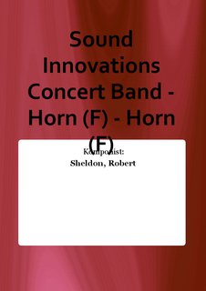 Sound Innovations Concert Band - Horn (F) - Horn (F)