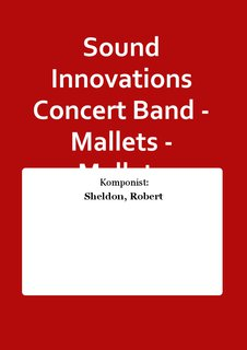 Sound Innovations Concert Band - Mallets - Mallets