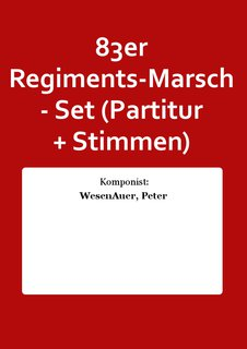 83er Regiments-Marsch - Set (Partitur + Stimmen)