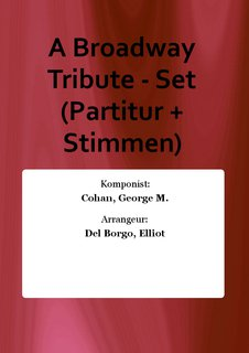 A Broadway Tribute - Set (Partitur + Stimmen)