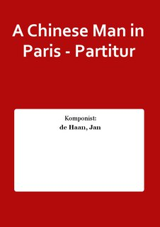 A Chinese Man in Paris - Partitur