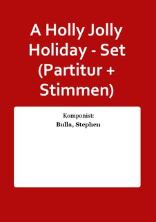 A Holly Jolly Holiday - Set (Partitur + Stimmen)