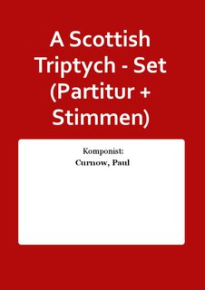 A Scottish Triptych - Set (Partitur + Stimmen)
