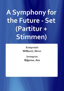 A Symphony for the Future - Set (Partitur + Stimmen)