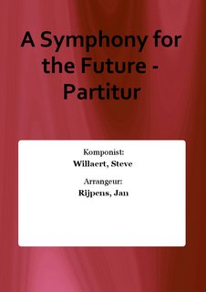 A Symphony for the Future - Partitur